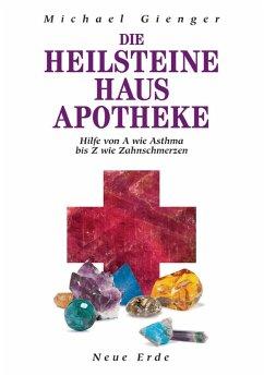Die Heilsteine Hausapotheke (eBook, ePUB) - Gienger, Michael