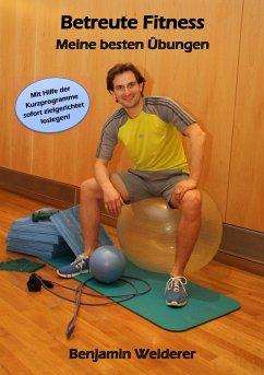 Betreute Fitness - Weiderer, Benjamin