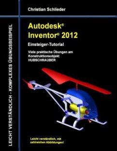 Autodesk Inventor 2012 - Einsteiger-Tutorial - Schlieder, Christian