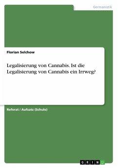Legalisierung von Cannabis. Ist die Legalisieru...