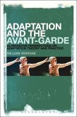 Adaptation and the Avant-Garde: Alternative Perspectives on Adaptation Theory and Practice