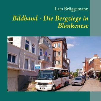Bildband - Die Bergziege in Blankenese - Brüggemann, Lars