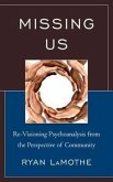 Missing Us: Re-Visioning Psychoanalysis from the Perspective of Community