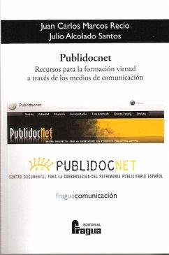 Publidocnet : recursos para la formación virtual a través de los medios de comunicación - Alcolado Santos, Julio; Marcos Recio, Juan Carlos