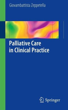 Palliative Care in Clinical Practice (eBook, PDF) - Zeppetella, Giovambattista