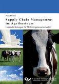 Supply Chain Management im Agribusiness. Herausforderungen für Molkereigenossenschaften