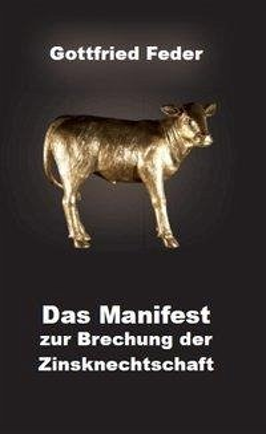 Das Manifest zur Brechung der Zinsknechtschaft - Feder, Gottfried