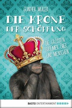 Die Krone der Schöpfung (eBook, ePUB) - Müller, Gunther