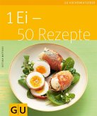 1 Ei - 50 Rezepte (eBook, ePUB)