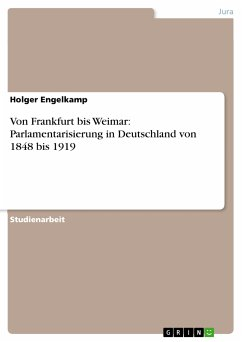 Von Frankfurt bis Weimar: Parlamentarisierung in Deutschland von 1848 bis 1919 (eBook, PDF)