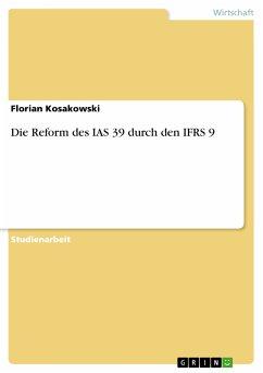 Die Reform des IAS 39 durch den IFRS 9 (eBook, PDF)