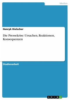 Die Pressekrise: Ursachen, Reaktionen, Konsequenzen (eBook, PDF)