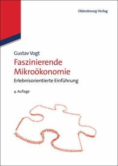 Faszinierende Mikroökonomie - Vogt, Gustav