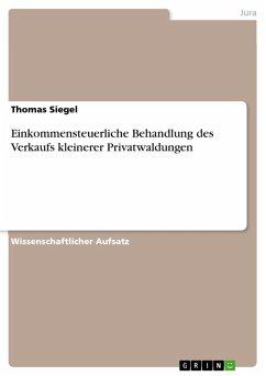 Einkommensteuerliche Behandlung des Verkaufs kleinerer Privatwaldungen (eBook, PDF)