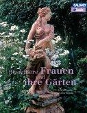 Besondere Frauen und ihre Gärten (eBook, PDF)