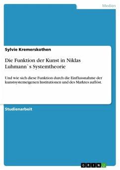 Die Funktion der Kunst in Niklas Luhmann`s Systemtheorie (eBook, PDF)