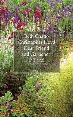 Dear Friend and Gardener! (eBook, ePUB) - Chatto, Beth; Lloyd, Christopher