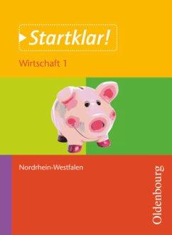 Startklar! Wirtschaft 1 Schülerband Nordrhein-Westfalen - Holzendorf, Ulf; Meier, Bernd; Mette, Dieter