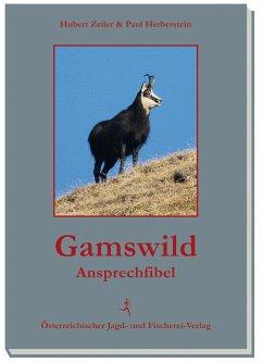 Gamswild-Ansprechfibel - Zeiler, Hubert; Herberstein, Paul