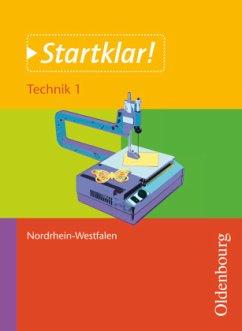 Startklar! Technik 1 Schülerbuch NRW - Czech, Olaf; Holzendorf, Ulf; Meier, Bernd; Mette, Dieter