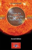How to Observe the Sun Safely (eBook, PDF)