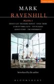 Ravenhill Plays: 3: Shoot/Get Treasure/Repeat; Over There; A Life in Three Acts; Ten Plagues; Ghost Story; The Experiment