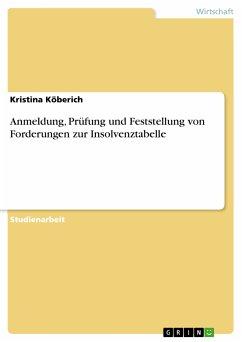 Anmeldung, Prüfung und Feststellung von Forderungen zur Insolvenztabelle (eBook, PDF)