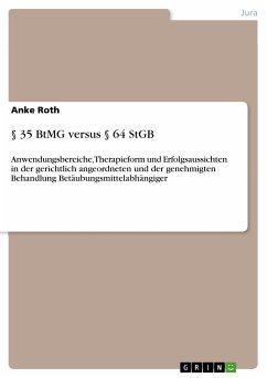 § 35 BtMG versus § 64 StGB (eBook, PDF) - Roth, Anke