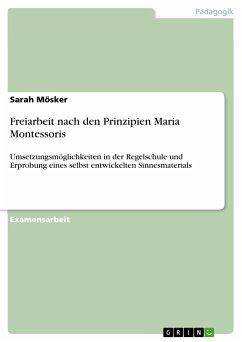Freiarbeit nach den Prinzipien Maria Montessoris (eBook, PDF)