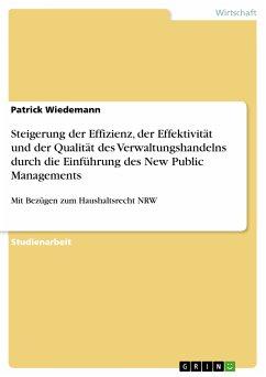 Steigerung der Effizienz, der Effektivität und der Qualität des Verwaltungshandelns durch die Einführung des New Public Managements (eBook, PDF)