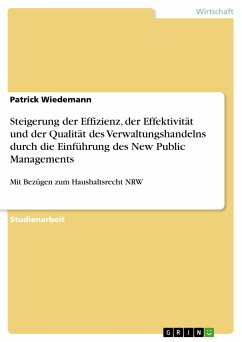 Steigerung der Effizienz, der Effektivität und der Qualität des Verwaltungshandelns durch die Einführung des New Public Managements (eBook, PDF) - Wiedemann, Patrick