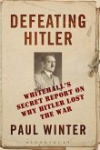 Defeating Hitler: Whitehall's Secret Report on Why Hitler Lost the War