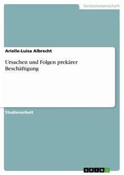 Ursachen und Folgen prekärer Beschäftigung (eBook, PDF)
