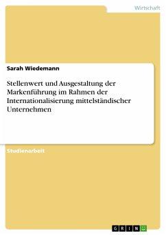 Stellenwert und Ausgestaltung der Markenführung im Rahmen der Internationalisierung mittelständischer Unternehmen (eBook, PDF)