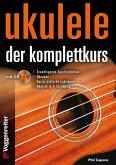 Ukulele - Der Komplettkurs, C-Stimmung, m. Audio-CD