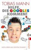 Hilfe, die Googles kommen! (eBook, ePUB)