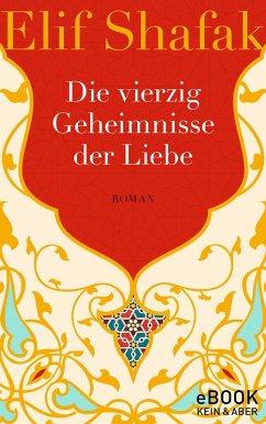 Die vierzig Geheimnisse der Liebe (eBook, ePUB) - Shafak, Elif