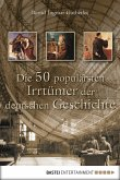 Die 50 populärsten Irrtümer der deutschen Geschichte (eBook, ePUB)