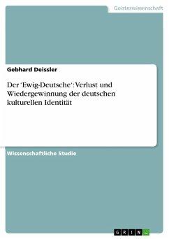 Der 'Ewig-Deutsche': Verlust und Wiedergewinnung der deutschen kulturellen Identität (eBook, PDF)