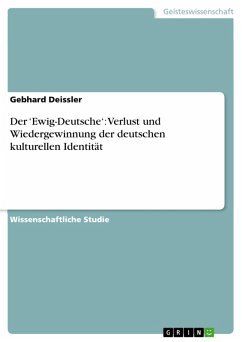 Der 'Ewig-Deutsche': Verlust und Wiedergewinnung der deutschen kulturellen Identität (eBook, PDF) - Deissler, Gebhard
