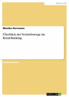 Überblick der Vertriebswege im Retail-Banking (eBook, ePUB)