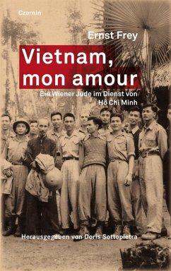 Vietnam, mon amour (eBook, ePUB) - Frey, Ernst