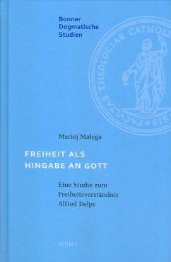 Freiheit als Hingabe an Gott (eBook, ePUB) - Malyga, Maciej