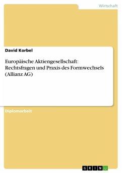 Europäische Aktiengesellschaft: Rechtsfragen und Praxis des Formwechsels (Allianz AG) (eBook, ePUB)