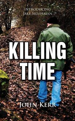Killing Time - Kerr, John Psychologist