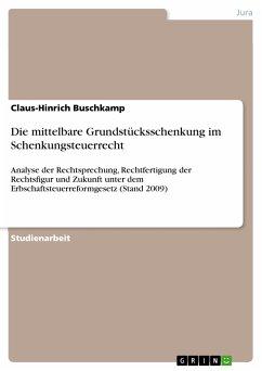 Die mittelbare Grundstücksschenkung im Schenkungsteuerrecht (eBook, PDF) - Buschkamp, Claus-Hinrich