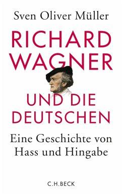 Richard Wagner und die Deutschen (eBook, ePUB) - Müller, Sven Oliver