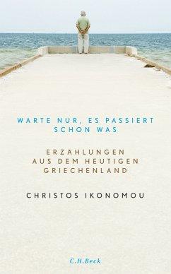 Warte nur, es passiert schon was (eBook, ePUB) - Ikonomou, Christos