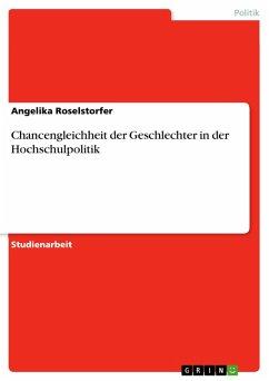 Chancengleichheit der Geschlechter in der Hochschulpolitik (eBook, PDF)