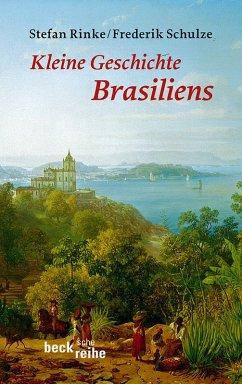 Kleine Geschichte Brasiliens (eBook, ePUB) - Schulze, Frederik; Rinke, Stefan